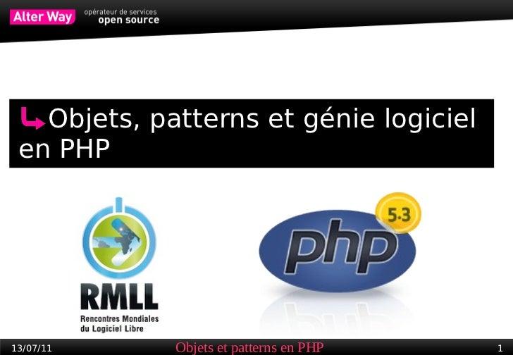 Objets, patterns et génie logiciel en PHP13/07/11     Objets et patterns en PHP   1