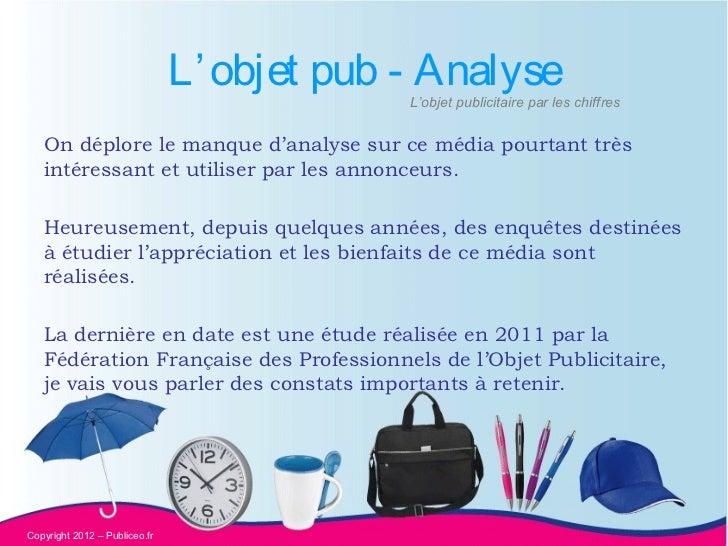 L' objet pub - Analyse                                            L'objet publicitaire par les chiffres   On déplore le ma...