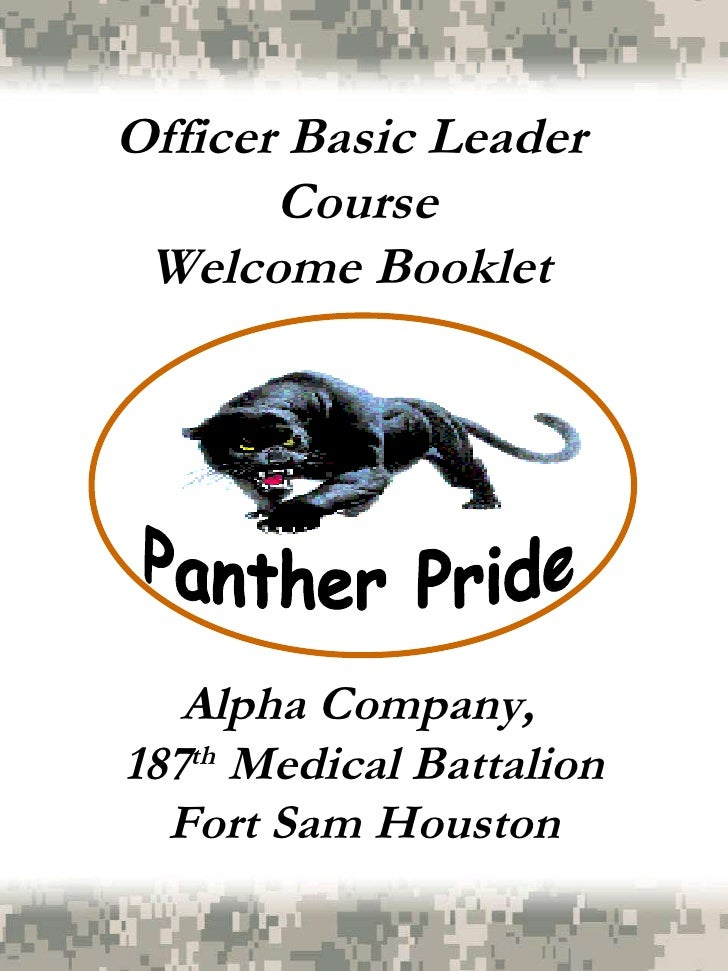Alpha Company,  187 th  Medical Battalion Fort Sam Houston Officer Basic Leader  Course Welcome Booklet  Panther Pride