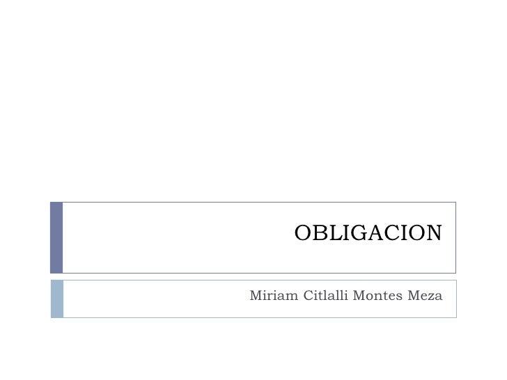 OBLIGACIONMiriam Citlalli Montes Meza