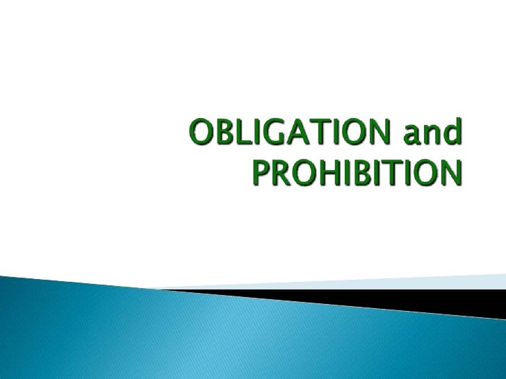 OBLIGATION and PROHIBITION<br />