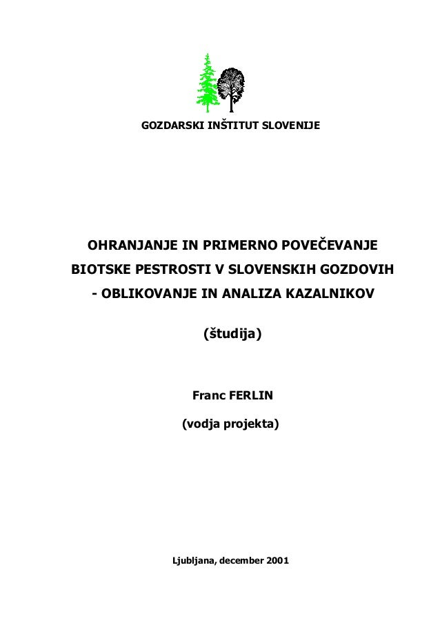 Ohranjanje in povečevanje biotske pestrosti v slovenskih gozdovih (Conservation and enhancement of biodiversity in Slovenian forests), 2001