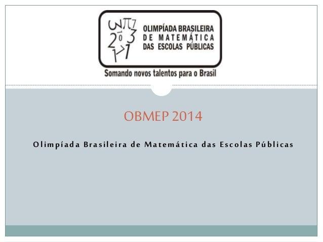 Olimpíada Brasileira de Matemática das Escolas Públicas OBMEP 2014
