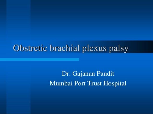 Obstretic brachial plexus palsy Dr. Gajanan Pandit Mumbai Port Trust Hospital