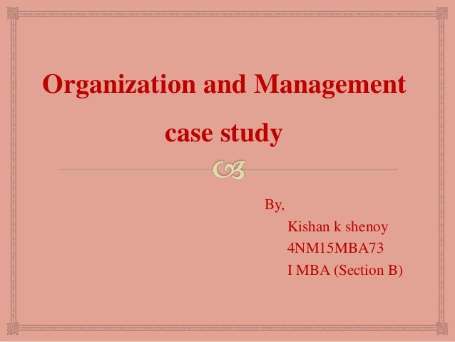 management case study final Learningedge is a free learning resource offering management case studies and simulations for educators and students start learning with mit sloan.