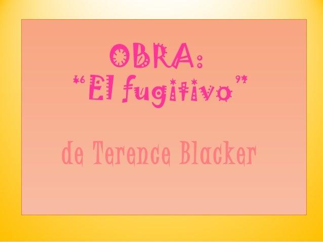 """OBRA: """"El fugitivo"""" de Terence Blacker"""