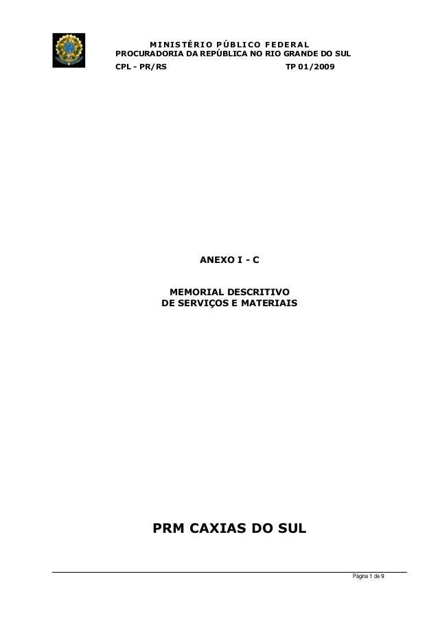 MINIST ÉRIO PÚB L I C O F E D E R A L PROCURADORIA DA REPÚBLICA NO RIO GRANDE DO SUL CPL - PR/RS TP 01/2009 ANEXO I - C ME...