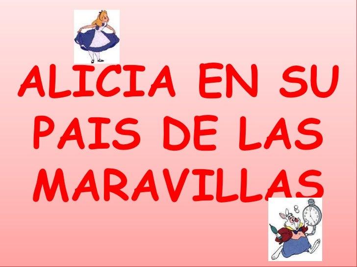 ALICIA EN SU PAIS DE LAS MARAVILLAS<br />
