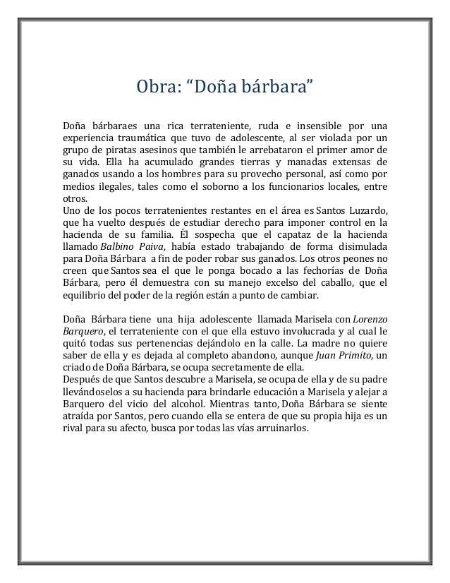 """Obra: """"Doña bárbara"""" Doña bárbaraes una rica terrateniente, ruda e insensible por una experiencia traumática que tuvo de a..."""