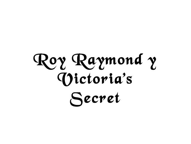 Roy Raymond y Victoria's Secret