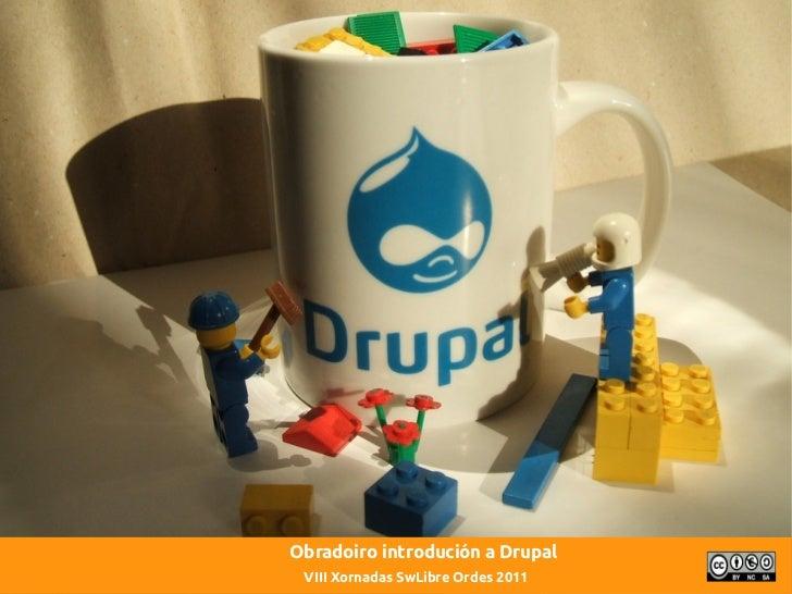Obradoiro introdución a Drupal VIII Xornadas SwLibre Ordes 2011