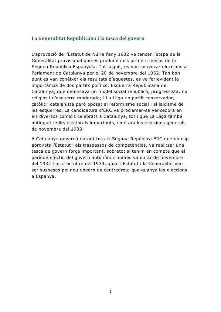 La Generalitat Republicana i la tasca del govern<br />L'aprovació de l'Estatut de Núria l'any 1932 va tancar l'etapa de la...
