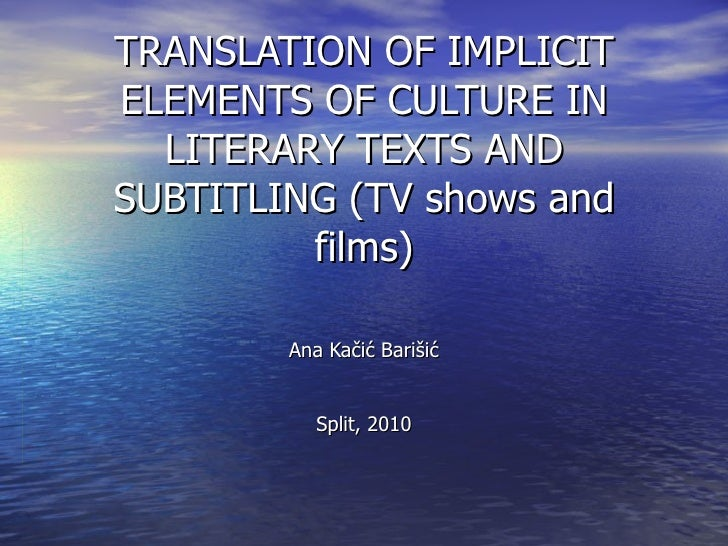TRANSLATION OF IMPLICIT ELEMENTS OF CULTURE IN LITERARY WORKS AND SUBTITLING
