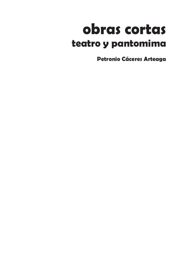 obras cortasteatro y pantomima    Petronio Cáceres Arteaga