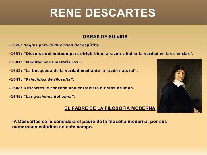 """RENE DESCARTES OBRAS DE SU VIDA -1628:  Reglas para la dirección del espíritu. -1637: """" Discurso del método para dirigir b..."""