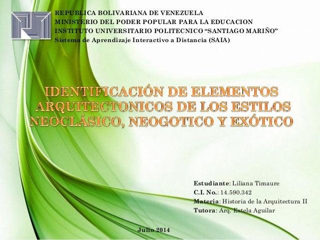 Estudiante: Liliana Timaure C.I. No.: 14.590.342 Materia: Historia de la Arquitectura II Tutora: Arq. Estela Aguilar REPUB...