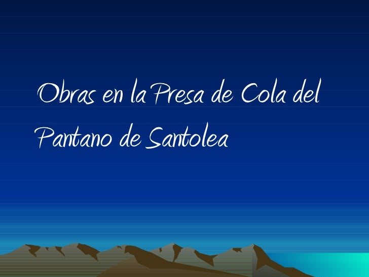 Obras en la Presa de Cola del Pantano de Santolea