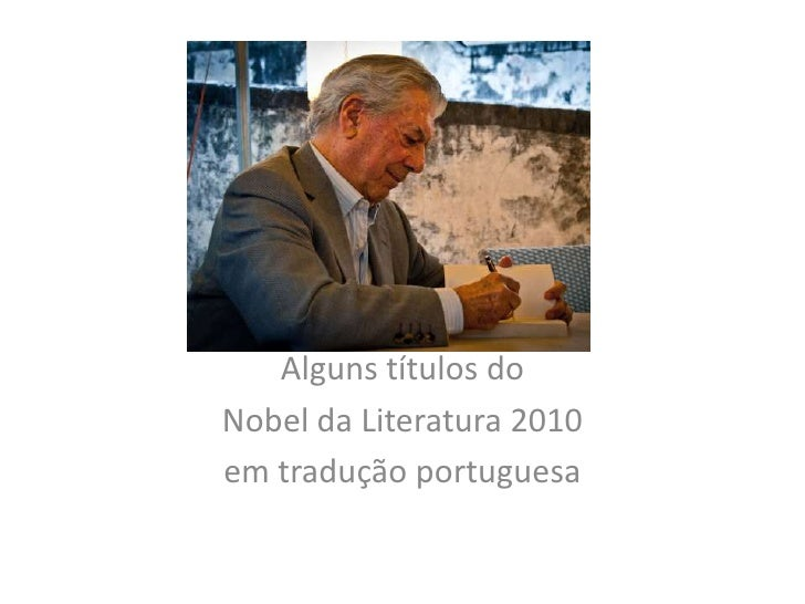 Alguns títulos do<br />Nobel da Literatura 2010<br />em tradução portuguesa<br />
