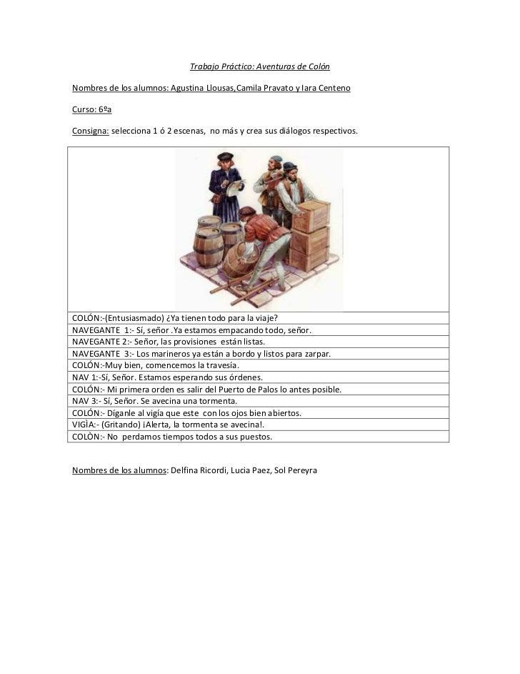 Trabajo Práctico: Aventuras de ColónNombres de los alumnos: Agustina Llousas,Camila Pravato y Iara CentenoCurso: 6ºaConsig...
