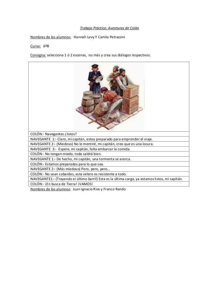 Trabajo Práctico: Aventuras de ColónNombres de los alumnos: Hannah Levy Y Camila PetrazziniCurso: 6ºBConsigna: selecciona ...
