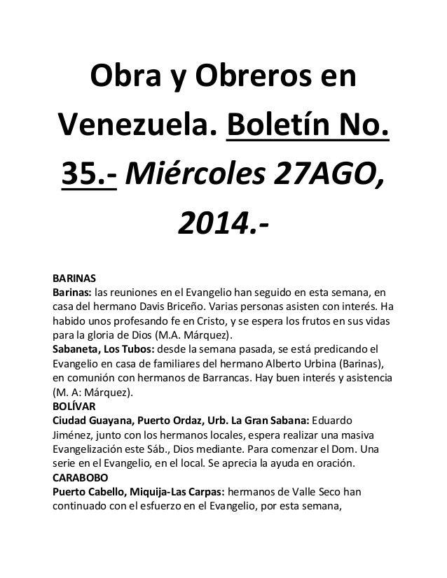 Obra y Obreros en Venezuela. Boletín No. 35.- Miércoles 27AGO, 2014.-  BARINAS  Barinas: las reuniones en el Evangelio han...