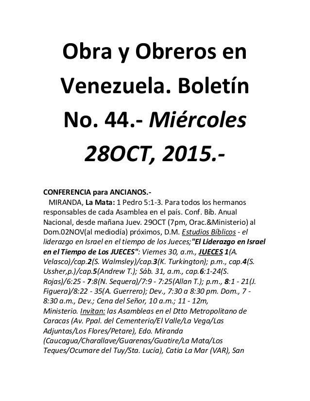Obra y Obreros en Venezuela. Boletín No. 44.- Miércoles 28OCT, 2015.- CONFERENCIA para ANCIANOS.- MIRANDA, La Mata: 1 Pedr...