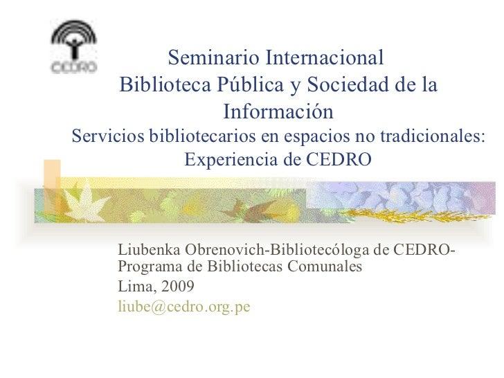 Seminario Internacional  Biblioteca Pública y Sociedad de la Información Servicios bibliotecarios en espacios no tradicion...