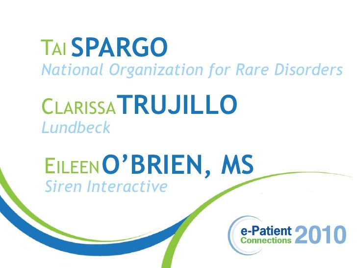 TAI SPARGO                 National Organization for Rare Disorders                  CLARISSA TRUJILLO                 Lun...