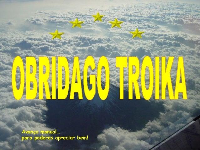 Obrigado troika e seus vassalos