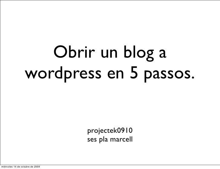Obrir un blog a                   wordpress en 5 passos.                                     projectek0910                ...