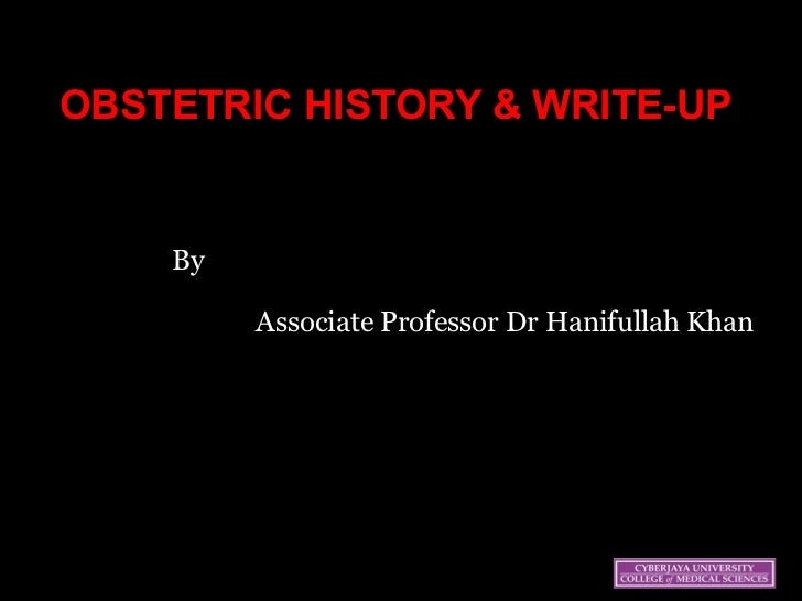 OBSTETRIC HISTORY & WRITE-UP     By                                                                     Associate Professo...
