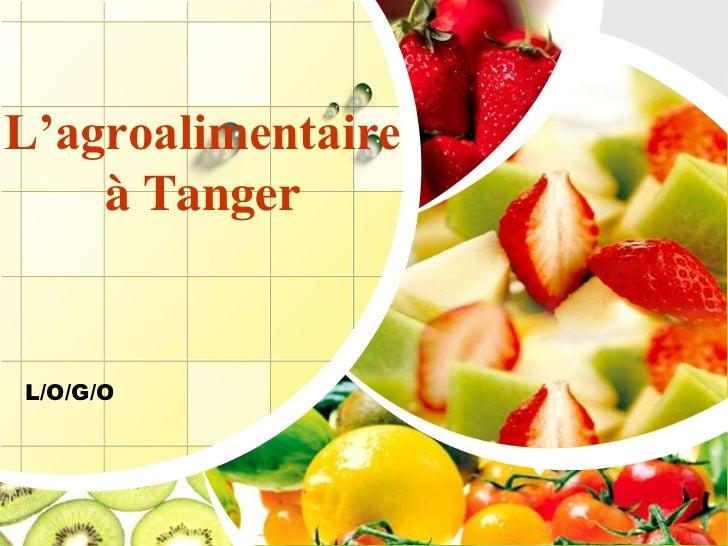 L'agroalimentaireà Tanger<br />