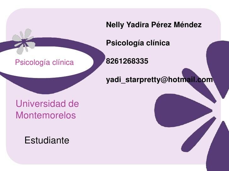 Nelly Yadira Pérez Méndez                     Psicología clínicaPsicología clínicaPsicología clínica   8261268335         ...