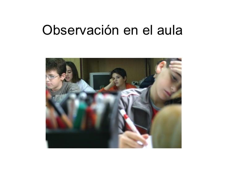 Observación en el aula