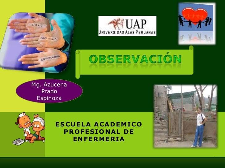 Mg. Azucena   Prado Espinoza       ES C U ELA A C A D E MIC O         PR OF ESIONAL D E            ENF E RMERIA