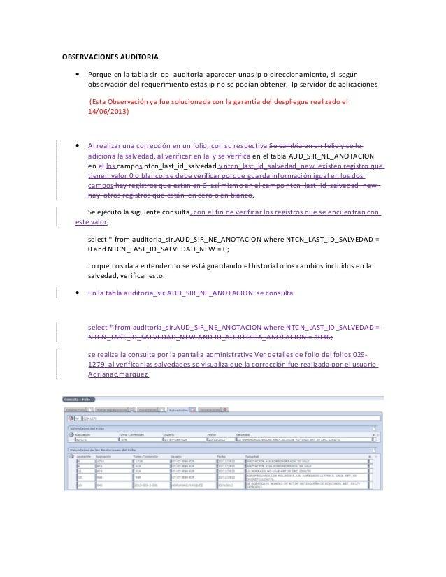 OBSERVACIONES AUDITORIA • Porque en la tabla sir_op_auditoria aparecen unas ip o direccionamiento, si según observación de...