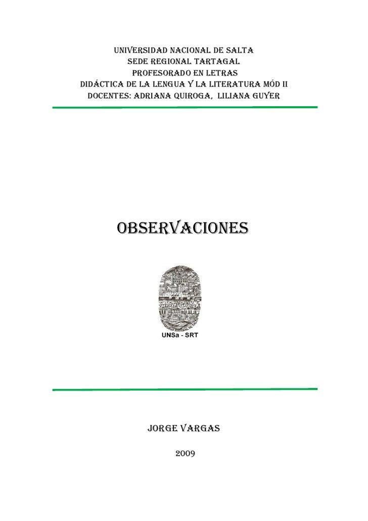 Universidad Nacional de Salta           Sede Regional Tartagal            Profesorado en Letras Didáctica de la Lengua y l...