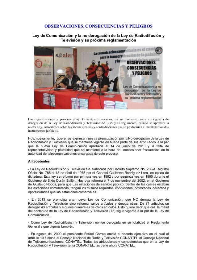 OBSERVACIONES, CONSECUENCIAS Y PELIGROS Ley de Comunicación y la no derogación de la Ley de Radiodifusión y Televisión y s...