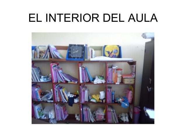 EL INTERIOR DEL AULA