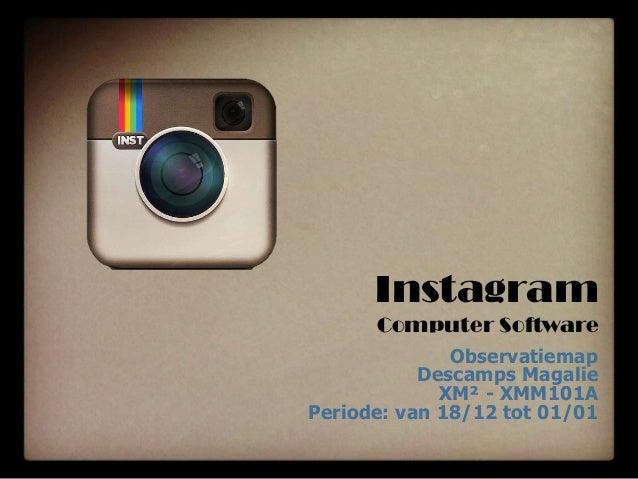 Instagram Computer Software Observatiemap Descamps Magalie XM² - XMM101A Periode: van 18/12 tot 01/01