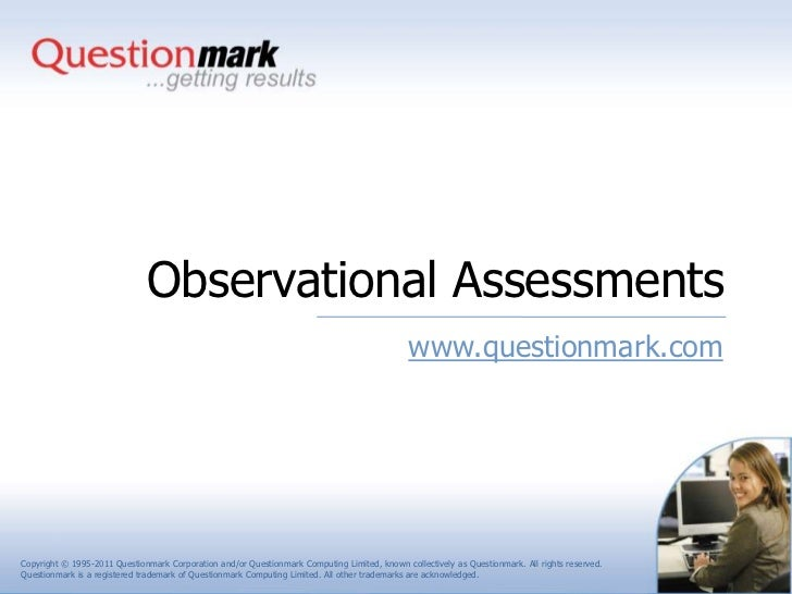 Observational assessment using questionmark