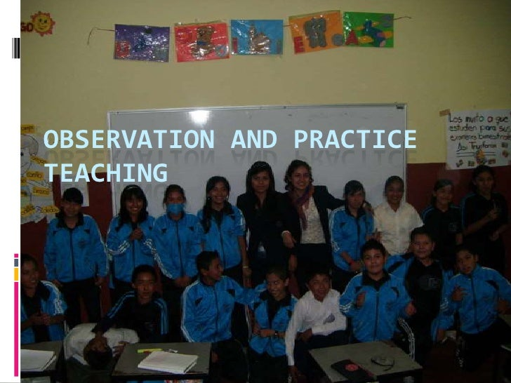 Observation and practice teaching