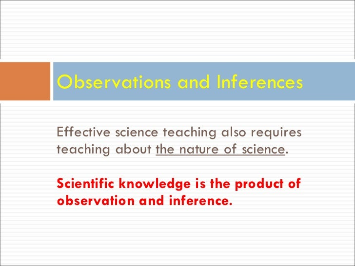 <ul><li>Effective science teaching also requires teaching about  the nature of science .  </li></ul><ul><li>Scientific kno...