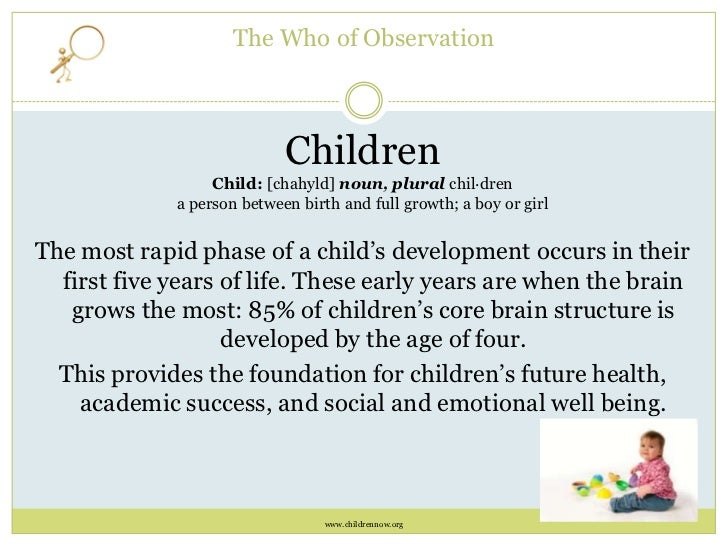essays on child development observation 5 observing, recording, and reporting children's development observation is the process of watching a child at work.