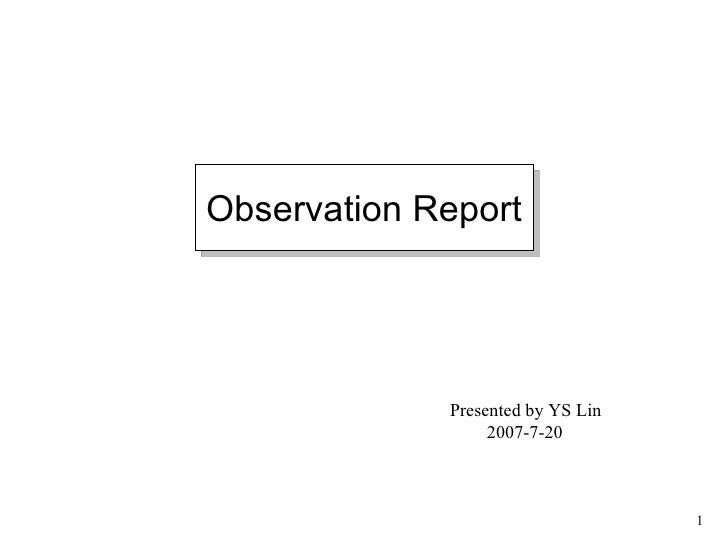 Presented by YS Lin 2007-7-20 Observation Report