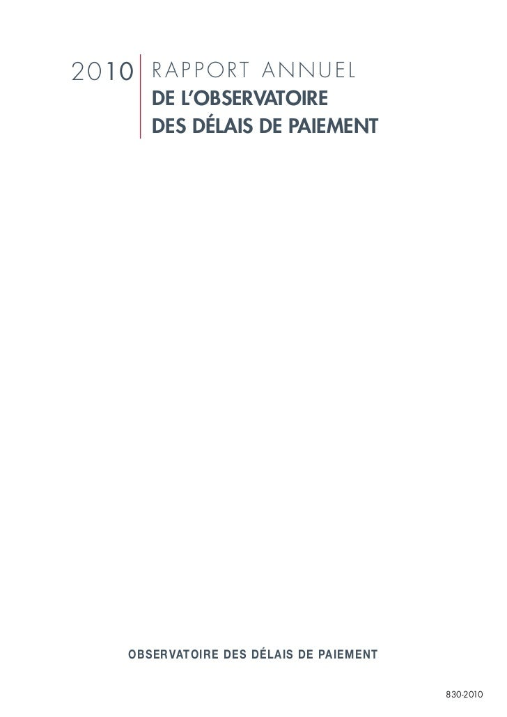 2 010 R A P P O R T A N N U E L         DE L'OBSERVATOIRE         DES DÉLAIS DE PAIEMENT      OBSERVATOIRE DES DÉLAIS DE P...