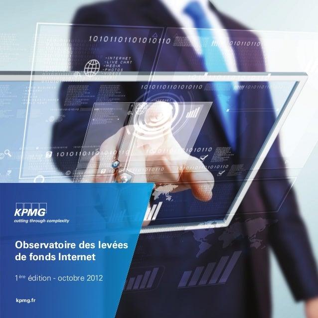 Observatoire des levées de fonds Internet   IObservatoire des levéesde fonds Internet1ère édition - octobre 2012kpmg.fr