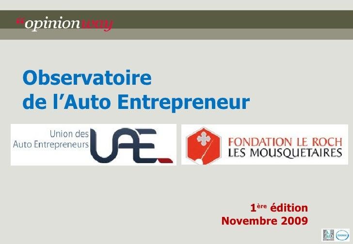 1 ère  édition Novembre 2009 Observatoire  de l'Auto Entrepreneur