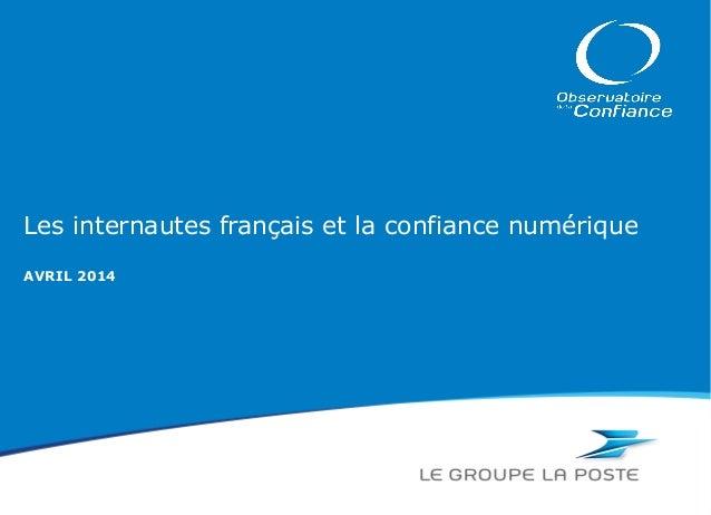 Les internautes français et la confiance numérique AVRIL 2014