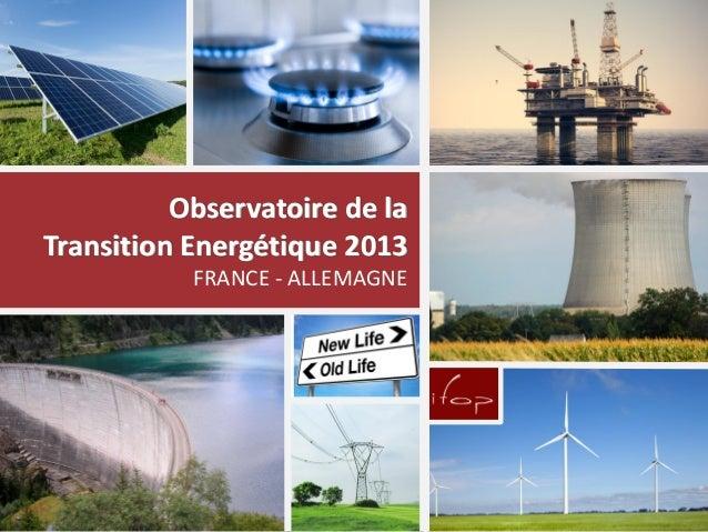 Observatoire de la Transition Energétique 2013 FRANCE - ALLEMAGNE